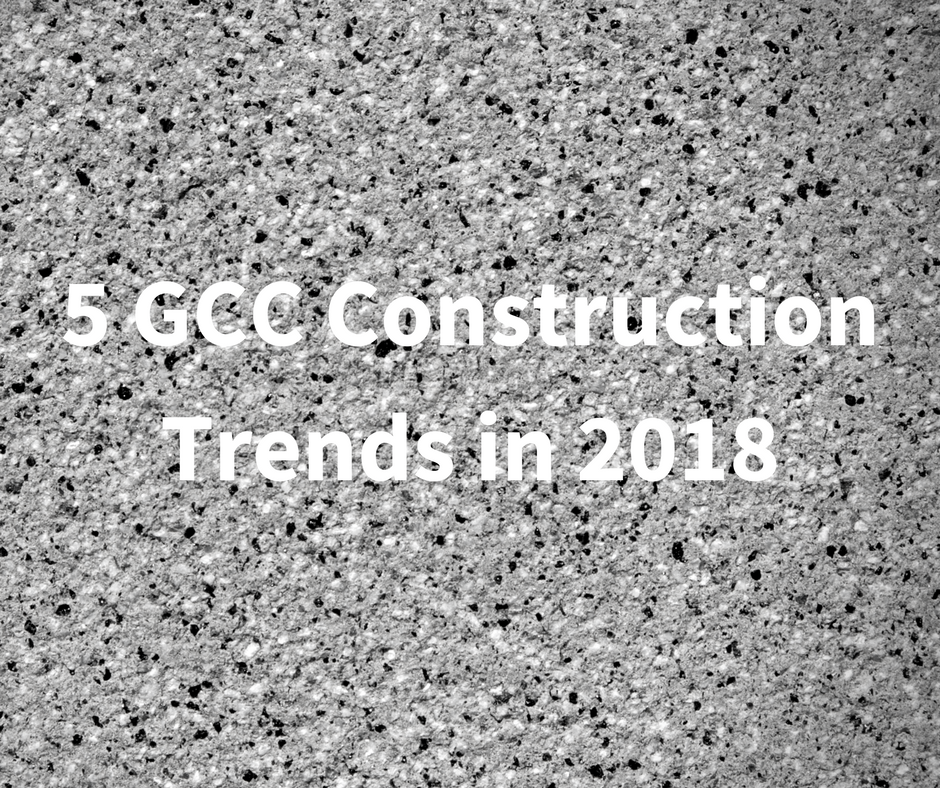 5 GCC Construction Trends in 2018 (1).png